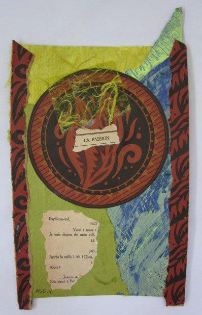 """""""La Passion"""", ©2014 Anne S. Katzeff, painting collage"""